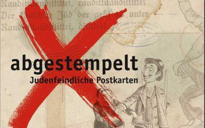 """""""abgestempelt! – Judenfeindliche Postkarten"""""""